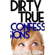 Dirty True Confessions - eBook