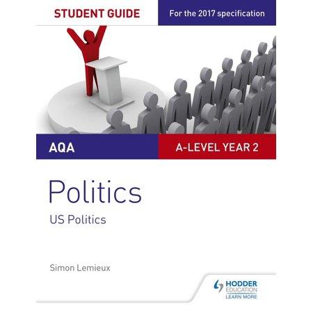AQA A-level Politics Student Guide 4: Government and Politics of the USA and Comparative Politics - (Approaches To The Study Of Comparative Politics)