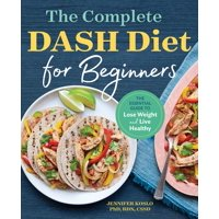 The Complete Dash Diet for Beginners (Paperback)