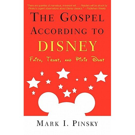 Gospel According to Disney : Faith, Trust, and Pixie - Izzy Pixie Dust