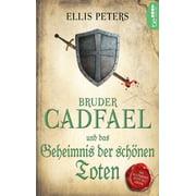 Bruder Cadfael und das Geheimnis der schnen Toten - eBook