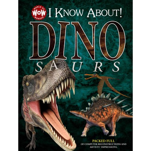 I Know About! Dinosaurs