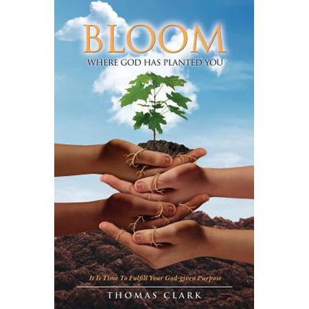 Bloom Where God Has Planted You