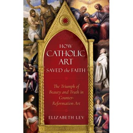 How Catholic Art Saved the Faith : The Triumph of Beauty and Truth in Counter-Reformation Art](Meaning Of Halloween Catholic)