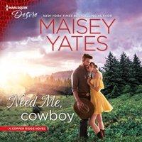 Copper Ridge: Need Me, Cowboy (Audiobook)