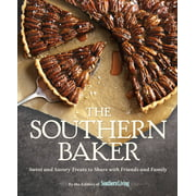 The Southern Baker : Sweet & Savory Treats to Share with Friends and Family