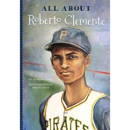 - All About Roberto Clemente