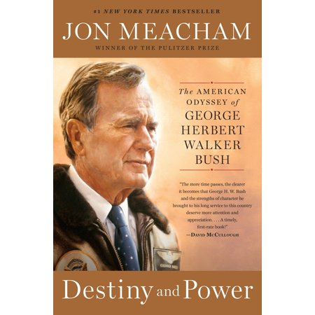 Destiny and Power : The American Odyssey of George Herbert Walker