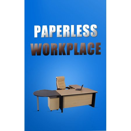 Paperless Workplace - eBook (Best Way To Go Paperless At Home)
