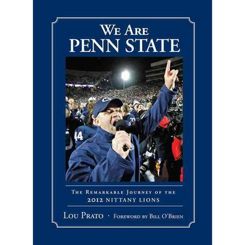 We Are Penn State: The Remarkable Journey of the 2012 Nittany Lions