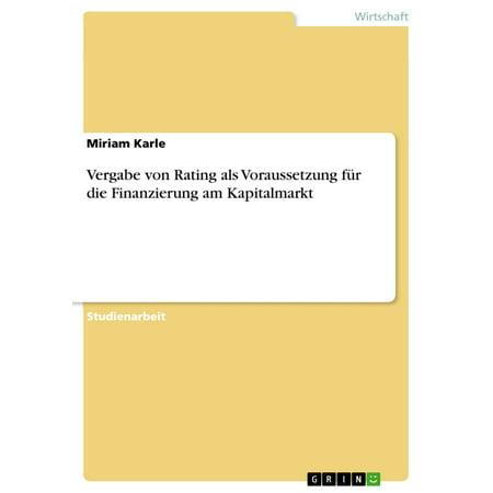 Vergabe von Rating als Voraussetzung für die Finanzierung am Kapitalmarkt -