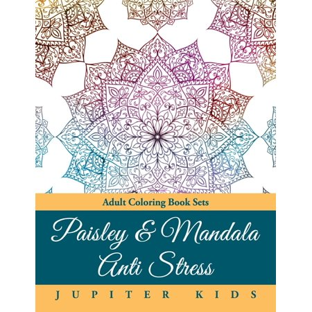 Paisley & Mandala Anti Stress: Adult Coloring Book Sets - Coloring Pages To Print Out