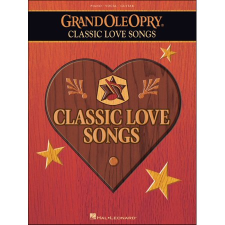 Hal Leonard Grand Ole Opry Classic Love Songs Arranged For Piano Vocal And Guitar