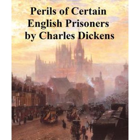 The Perils of Certain English Prisoners, a long story - eBook