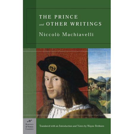 The Prince And Other Writings  Barnes   Noble Classics Series