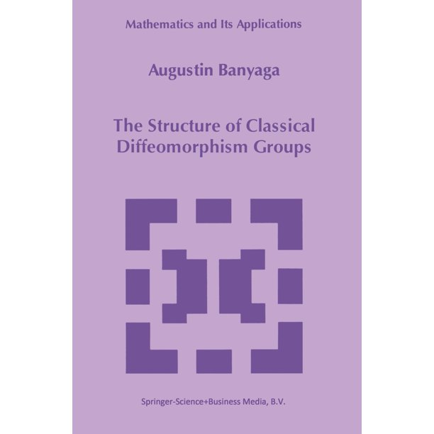 Mathematics and Its Applications: The Structure of Classical Diffeomorphism Groups (Paperback)