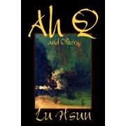 Ah Q and Others by Lu Hsun, Fiction, Short Stories
