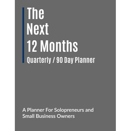 The Next 12 Months - Quarterly/90 Day Planner (Paperback)