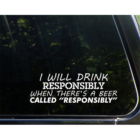 I Will Drink Responsibly When There's A Beer Called