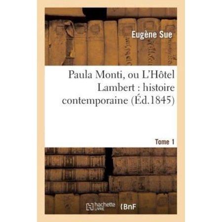 Paula Monti, Ou L'Hotel Lambert: Histoire Contemporaine. T. 1 (Litterature) (French Edition) - image 1 de 1