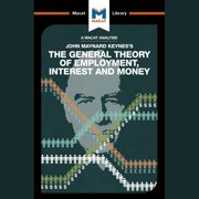 The Macat Analysis of John Maynard Keynes's The General Thoery of Employment, Interest and Money - Audiobook