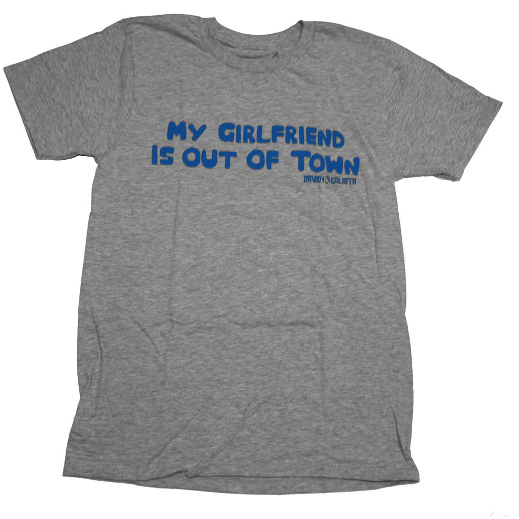 31f41df9e My Girlfriend Is Out Of Town David & Goliath Brand Funny T-Shirt Tee ...