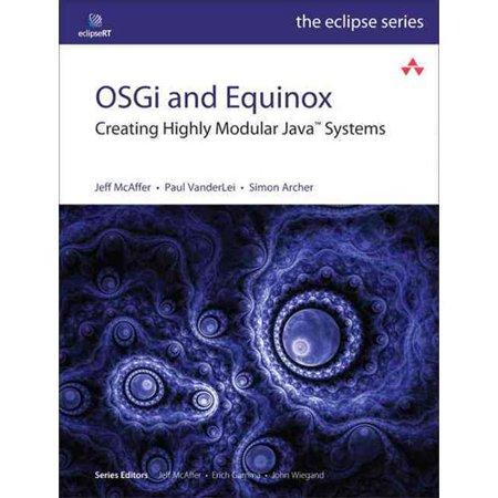 Osgi And Equinox  Creating Highly Modular Java Systems
