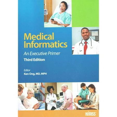 Medical Informatics  An Executive Primer
