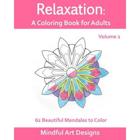 Relaxation: A Coloring Book for Adults : 62 Beautiful Mandalas to Color - Adult Coloring Pages Online