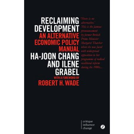 Reclaiming Development : An Alternative Economic Policy (Economic Development With Unlimited Supplies Of Labour)