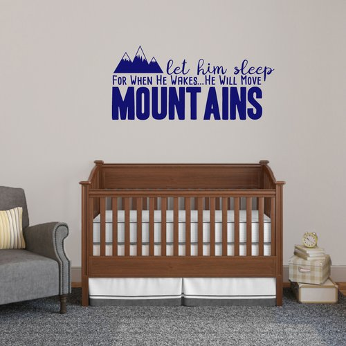 Sweetums Wall Decals Let Him Sleep for when He Wakes He Will Move Mountains Wall Decal