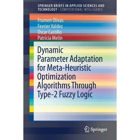 Dynamic Parameter Adaptation for Meta-Heuristic Optimization Algorithms Through Type-2 Fuzzy Logic (Paperback)