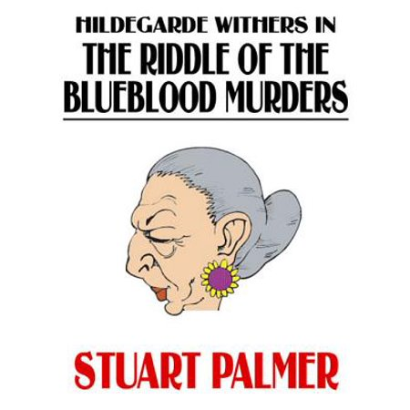 Hildegarde Withers in The Riddle of the Blueblood Murders - eBook