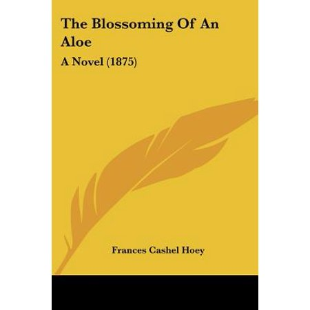 The Blossoming of an Aloe : A Novel