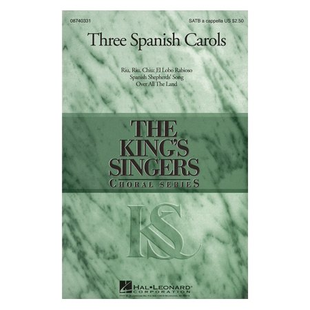 Hal Leonard Three Spanish Carols (Collection) SATB a cappella by The King's Singers arranged by Goff Richards (Leonard Collection)