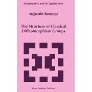 Mathematics and Its Applications: The Structure of Classical Diffeomorphism Groups (Hardcover)