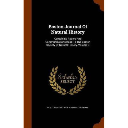Boston Journal Of Natural History  Containing Papers And Communications Read To The Boston Society Of Natural History  Volume 3
