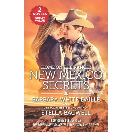 Home on the Ranch: New Mexico Secrets : The Rodeo Man's Daughter\His Texas Wildflower