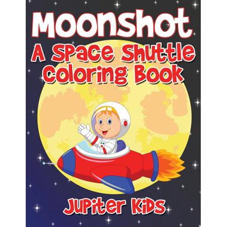 Moonshot : A Space Shuttle Coloring Book