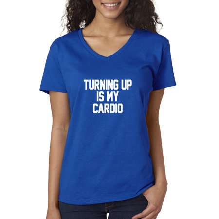 New Way 757 - Women's V-Neck T-Shirt Turning Up Is My Cardio Gym Party Workout Small Royal Blue - Halloween Party My Gym