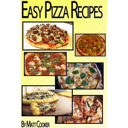 Easy Pizza Recipes To Impress Your Family (Step by Step Guide with Colorful Pictures) -