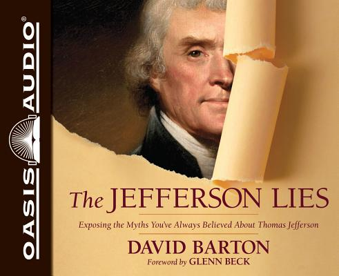 The Jefferson Lies: Exposing the Myths You've Always Believed About Thomas Jefferson - Library Edition: PDF Included
