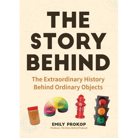 The Story Behind : The Extraordinary History Behind Ordinary Objects](History Behind Halloween)