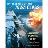 The Battleships of the Iowa Class : A Design and Operational History (Hardcover)