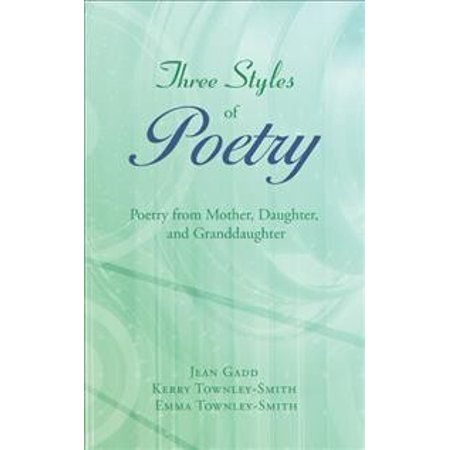 Three Styles of Poetry : Poetry from Mother, Daughter, and