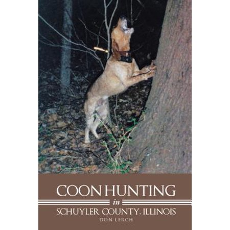 Coon Hunting in Schuyler County, Illinois - eBook