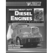 Today's Technician: Medium-Heavy Duty Truck Engine Repair 1st Edition