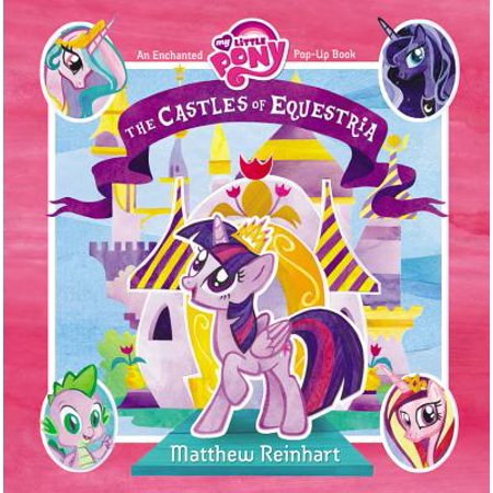 My Little Pony: The Castles of Equestria : An Enchanted My Little Pony Pop-Up Book