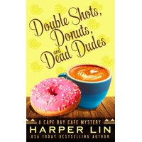 Cape Bay Cafe Mystery: Double Shots, Donuts, and Dead Dudes (Paperback)