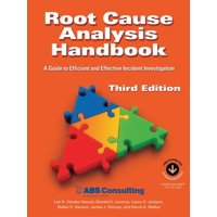 Root Cause Analysis Handbook: A Guide to Efficient and Effective Incident Management, 3rd Edition (Paperback)